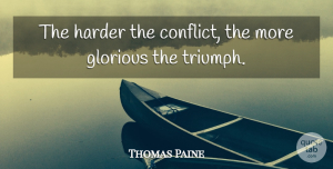 Perseverance Quotes, Thomas Paine Quote About Inspirational, Perseverance, Falling In Love: The Harder The Conflict The...
