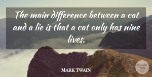 American Author Quotes, Mark Twain Quote About American Author, Main, Nine: The Main Difference Between A...