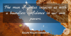 Success Quotes, Ralph Waldo Emerson Quote About Life, Happiness, Success: The Man Of Genius Inspires...