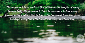 Swami Vivekananda Quote About Inspiring, Body, Temples: The Moment I Have Realized...