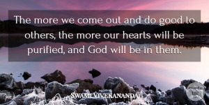 Inspirational Quotes, Swami Vivekananda Quote About Inspirational, Inspiration, Heart: The More We Come Out...