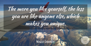 Walt Disney Quote About Inspirational, Life, Self Esteem: The More You Like Yourself...