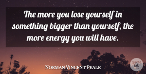 Positivity Quotes, Norman Vincent Peale Quote About Success, Dance, Positivity: The More You Lose Yourself...