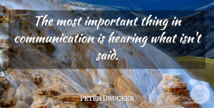 Peter Drucker Quote About Love, Inspirational, Life: The Most Important Thing In...