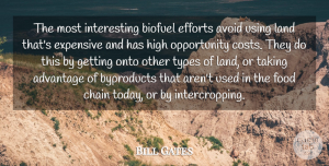 Opportunity Quotes, Bill Gates Quote About Opportunity, Land, Interesting: The Most Interesting Biofuel Efforts...