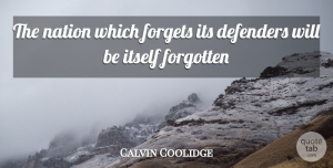 Army Quotes, Calvin Coolidge Quote About Military, Army, Navy: The Nation Which Forgets Its...