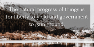 4th Of July Quotes, Thomas Jefferson Quote About Freedom, 4th Of July, Government: The Natural Progress Of Things...