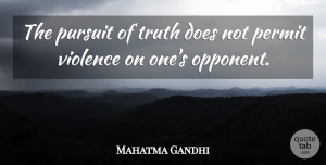 Truth Quotes, Mahatma Gandhi Quote About Peace, Truth, Doe: The Pursuit Of Truth Does...