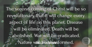 Aspect Quotes, Billy Graham Quote About Aspect, Change, Christ, Coming, Death: The Second Coming Of Christ...