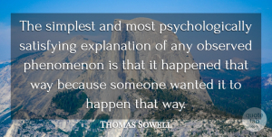 Thomas Sowell Quote About Way, Economy, Explanation: The Simplest And Most Psychologically...