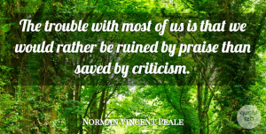 Norman Vincent Peale Quote About Inspirational, Integrity, Yoga: The Trouble With Most Of...