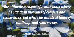Inspirational Quotes, Martin Luther King, Jr. Quote About Inspirational, Life, Motivational: The Ultimate Measure Of A...