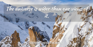 Views Quotes, Henry David Thoreau Quote About Science, Space, Views: The Universe Is Wider Than...