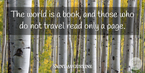 Travel Quotes, Saint Augustine Quote About Books And Reading, Travel: The World Is A Book...