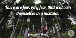Mistake Quotes, Jonathan Swift Quote About Mistake, Literature: There Are Few Very Few...