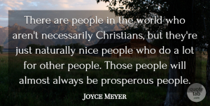 Christian Quotes, Joyce Meyer Quote About Christian, Nice, People: There Are People In The...