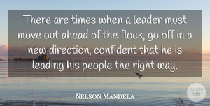 Leadership Quotes, Nelson Mandela Quote About Leadership, Moving, People: There Are Times When A...