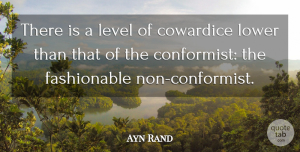 Ayn Rand Quote About Funny, Crazy, Silly: There Is A Level Of...