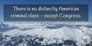 American Author Quotes, Mark Twain Quote About America, American Author, Except: There Is No Distinctly American...