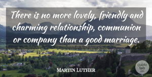 Martin Luther Quote About Love, Relationship, Family: There Is No More Lovely...