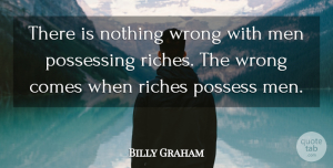 Inspirational Quotes, Billy Graham Quote About Inspirational, Life, Men: There Is Nothing Wrong With...