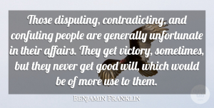 Would Be Quotes, Benjamin Franklin Quote About People, Victory, Would Be: Those Disputing Contradicting And Confuting...