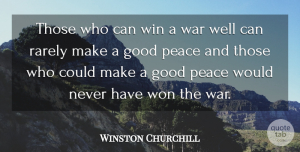 Winning Quotes, Winston Churchill Quote About War, Winning, Political: Those Who Can Win A...
