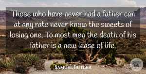 Sweet Quotes, Samuel Butler Quote About Funny, Sweet, Father: Those Who Have Never Had...