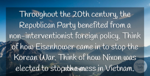 Ron Paul Quote About War, Party, Thinking: Throughout The 20th Century The...