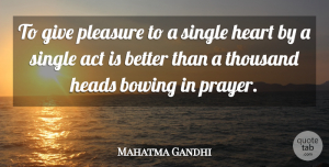 Love Quotes, Mahatma Gandhi Quote About Love, Inspirational, Spiritual: To Give Pleasure To A...