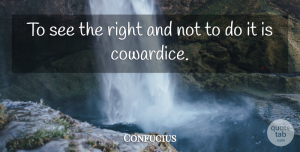 Confucius Quote About Chinese Philosopher: To See The Right And...