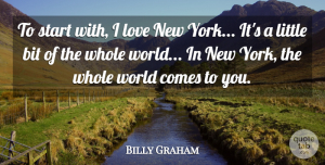 Love Quotes, Billy Graham Quote About Love: To Start With I Love...