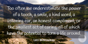Leo Buscaglia Quote About Inspirational, Motivational, Positive: Too Often We Underestimate The...