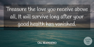 Og Mandino Quote About Love, Inspirational, Life: Treasure The Love You Receive...
