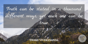 Inspirational Quotes, Swami Vivekananda Quote About Inspirational, Motivational, Truth: Truth Can Be Stated In...