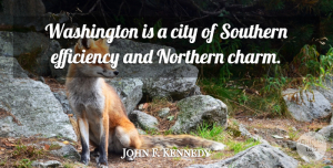 John F. Kennedy Quote About Funny, Travel, Home: Washington Is A City Of...