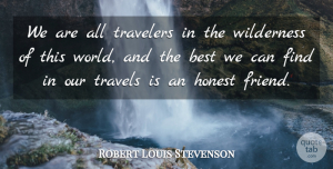 Travel Quotes, Robert Louis Stevenson Quote About Friendship, Best Friend, Travel: We Are All Travelers In...