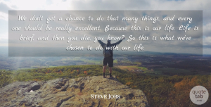 Success Quotes, Steve Jobs Quote About Life, Success, Innovation: We Dont Get A Chance...