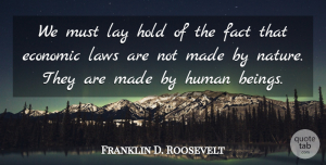 Franklin D. Roosevelt Quote About Fact, Hold, Human, Lay: We Must Lay Hold Of...