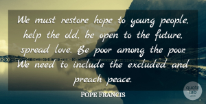 Pope Francis Quote About Love, Family, Happiness: We Must Restore Hope To...