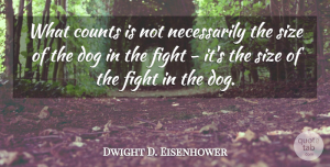 Dwight D. Eisenhower Quote About Inspirational, Life, Basketball: What Counts Is Not Necessarily...