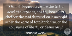 Inspirational Quotes, Mahatma Gandhi Quote About Inspirational, Peace, War: What Difference Does It Make...