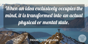 Swami Vivekananda Quote About Inspiration, Practice, Ideas: When An Idea Exclusively Occupies...
