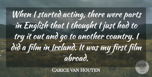 Carice van Houten Quote About English, Parts: When I Started Acting There...