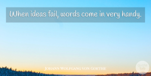 Johann Wolfgang von Goethe Quote About Sarcastic, War, Sarcasm: When Ideas Fail Words Come...