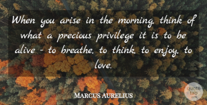 Good Morning Quotes, Marcus Aurelius Quote About Love, Life, Good Morning: When You Arise In The...