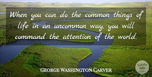 George Washington Carver Quote About Inspirational, Life, Motivational: When You Can Do The...