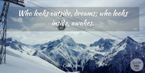 Carl Jung Quote About Life, Beautiful, Dream: Who Looks Outside Dreams Who...