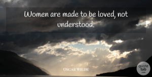 Love Quotes, Oscar Wilde Quote About Love, Funny, Sarcastic: Women Are Made To Be...