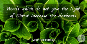 Faith Quotes, Mother Teresa Quote About Faith, Light, Giving: Words Which Do Not Give...